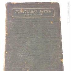 Libros antiguos: FORMULARIO ASTIER,QUINTA EDICIÓN TERAPÉUTICA Y FARMACOLÓGICA1918. Lote 91762984
