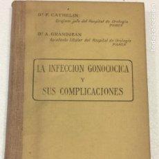 Libros antiguos: LA INFECCIÓN GONOCOCICA Y SUS APLICACIONES DR.CATHELIN.DR.GRANDJEAN. Lote 91763777