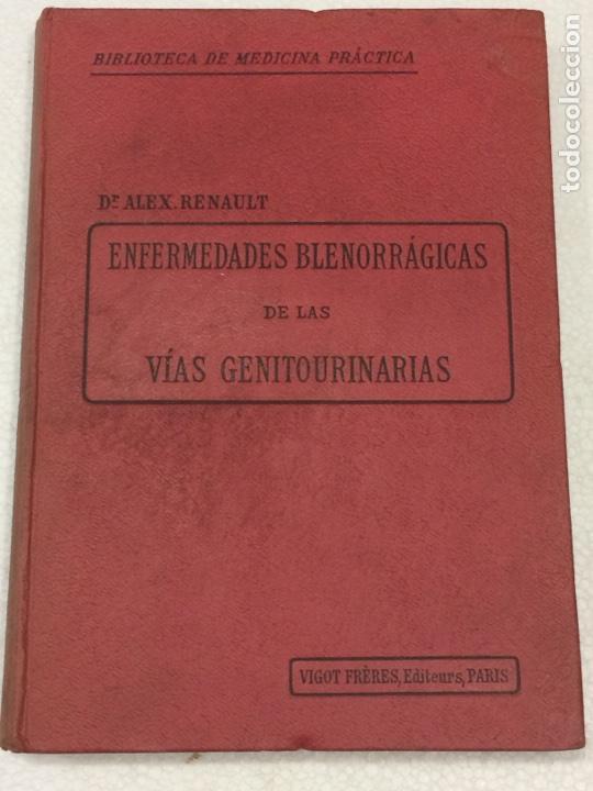ENFERMEDADES BLENORRAGICAS DE LAS VIAS GENITOURINARIAS DR.ALEX RENAULT (Libros Antiguos, Raros y Curiosos - Ciencias, Manuales y Oficios - Medicina, Farmacia y Salud)