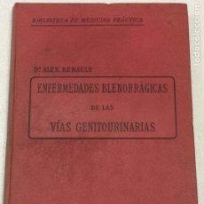 Libros antiguos: ENFERMEDADES BLENORRAGICAS DE LAS VIAS GENITOURINARIAS DR.ALEX RENAULT. Lote 91764409