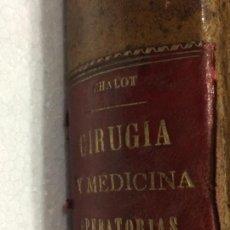 Libros antiguos: CIRUGÍA Y MEDICINA OPERATORIAS DR. CHALOT 1899. Lote 91765568