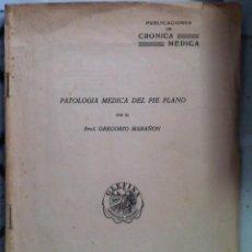 Libros antiguos: GREGORIO MARAÑÓN. PATOLOGÍA MÉDICA DEL PIE PLANO. 1933. Lote 91870980