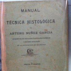 Libros antiguos: ARTURO NÚÑEZ GARCÍA. MANUAL DE TÉCNICA HISTOLÓGICA. 1918. Lote 91952780