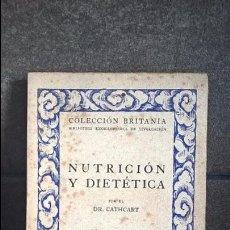 Libros antiguos: NUTRICION Y DIETETICA. LOS ALIMENTOS Y SU USO. DR. CATHCART. ATENAS A.G BARCELONA 1930.. Lote 93370485