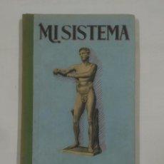 Libros antiguos: MI SISTEMA. QUINCE MINUTOS DE EJERCICIO DIARIO PARA LA SALUD. J.P. MULLER. K.D. TDK177. Lote 94005425