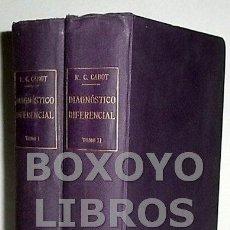 Libros antiguos: CABOT, RICARDO C. DIAGNÓSTICO DIFERENCIAL. TOMOS I Y II. Lote 93418143