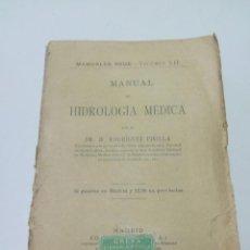 Libros antiguos: MANUAL DE HIDROLOGÍA MÉDICA DR. H. RODRÍGUEZ PINILLA 1925 VOLUMEN XII MANUALES REUS. Lote 94244710