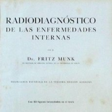 Libros antiguos: 1929 - RADIODIAGNÓSTICO DE LAS ENFERMEDADES INTERNAS - DR. FRITZ MUNK. Lote 94329734