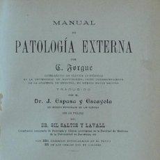 Libros antiguos: MANUAL DE PATOLOGÍA EXTERNA - E. FORGUE. Lote 94365634
