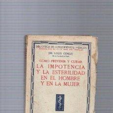 Libros antiguos: COMO PREVENIR Y CURAR LA IMPOTENCIA Y LA ESTERILIDAD EN EL HOMBRE Y EN LA MUJER / AÑOS 30. Lote 96026059