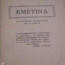 Libros antiguos - EMETINA. SUS DIVERSAS APLICACIONES EN LA CLINICA. 1931. - 96533447