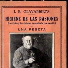 Libros antiguos: OLAVARRIETA : HIGIENE DE LAS PASIONES (BERGUA, C. 1930) VICIOS Y VICIOSOS, ENMIENDA Y CURACIÓN. Lote 96602179