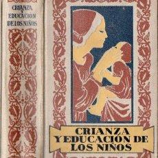 Libros antiguos: GAY Y COUSIN : CRIANZA Y EDUCACIÓN DE LOS NIÑOS (JUAN GILI, 1929) . Lote 96604355