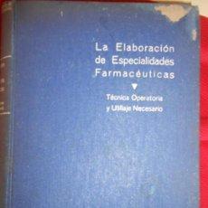 Libros antiguos: LA ELABORACION DE ESPECIALIDADES FARMACEUTICAS. Lote 96664955