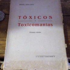 Libros antiguos: TÓXICOS Y TOXICOMANÍAS, MANUEL AVILA MATA, GRANADA,1932, 195 PAGINAS, IN TONSO, MUY RARO. Lote 96756059