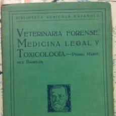 Libros antiguos: PEDRO MARTÍNEZ BASELGA. VETERINARIA FORENSE, MEDICINA LEGAL Y TOXICOLOGÍA. 1922. Lote 90372220
