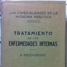 Libros antiguos: GOLDSCHEIDER. TRATAMIENTO DE LAS ENFERMEDADES INTERNAS. 1932. Lote 97091903