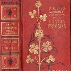 Libros antiguos: CASAÑ : CONOCIMIENTOS PARA LA VIDA PRIVADA SEGUNDA SERIE TOMO II (MAUCCI, C. 1915). Lote 97504939
