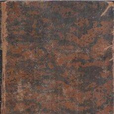 Libros antiguos: ELEMENTOS DE PATOLOGÍA GENERAL, POR EL CATEDRÁTICO A. F. CHOMEL. QUINTA EDICIÓN ESPAÑOLA. 1871. Lote 109047247