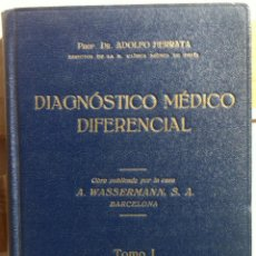 Libros antiguos: ADOLFO FERRATA. DIAGNÓSTICO MÉDICO DIFERENCIAL. 1930. TOMO I. Lote 98641067