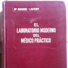 Libros antiguos: AGASSE-LAFONT. EL LABORATORIO MODERNO DEL MÉDICO PRÁCTICO. 1933. Lote 98646187