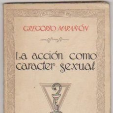 Libros antiguos: GREGORIO MARAÑÓN. LA ACCIÓN COMO CARACTER SEXUAL. EDITORIAL CARO RAGGIO 1925.. Lote 98649251