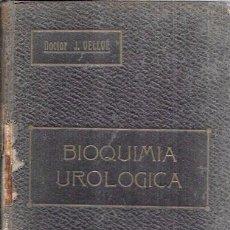 Libros antiguos: BIOQUIMIA UROLÓGICA. DOCTOR J. VELLVÉ CUSIDÓ. 1917. Lote 98915355