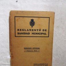 Libros antiguos: REGLAMENTO DE SANIDAD MUNICIPAL EDICION OFICIAL FEBRERO 1925. Lote 99237539