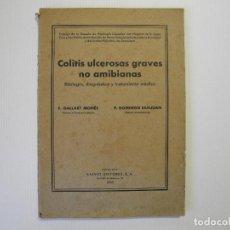 Libri antichi: COLITIS ULCEROSAS GRAVES NO AMIBIANAS. F. GALLART. ED. SALVAT 1935. Lote 100288463