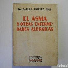 Libros antiguos: EL ASMA Y OTRAS ENFERMEDADES ALÉRGICAS. CARLOS JIMÉNEZ. ED. ESPAÑA 1932. Lote 100289407