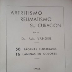 Libros antiguos: ARTRITISMO, REUMATISMO SU CURACIÓN. DR. ADR. VANDER. 1935. Lote 100307787