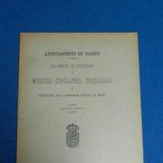 Libros antiguos: (MALB2) AYUNTAMIENTO DE MADRID - REGLAMENTO A MEDICOS CIRUJANOS, TOCOLOGOS Y PRACTICANTES 1907. Lote 100632579