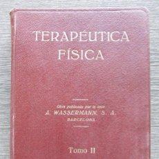 Libros antiguos: TERAPÉUTICA FÍSICA. 1929. A . WASSERMAN TOMO II. APUNTES DE RADIOTERAPIA. CON FOTOGRAFÍAS. Lote 100711327