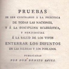 Libros antiguos: BENITO BAILS. SOBRE LOS PERJUICIOS DE ENTERRAR DIFUNTOS EN IGLESIAS Y POBLADOS. MADRID, 1785.. Lote 101726247