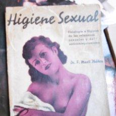 Libros antiguos: MARTÍ IBÁÑEZ, FÉLIX: HIGIENE SEXUAL FISIOLOGÍA E HIGIENE DE LAS RELACIONES SEXUALES Y DEL ANTICONCEP. Lote 102849427