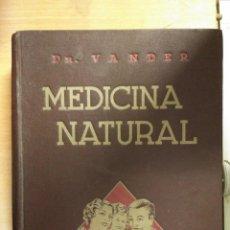 Libros antiguos: MEDICINA NATURAL. DR. VANDER FIRMADO Y NUMERADO. Lote 103111671