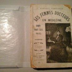 Libros antiguos: HARYETT FONTANGES. LES FEMMES DOCTEURS... 1ª EDICIÓN 1901. ALLIANCE. MEDICINA. MUJERES. MUY RARO.. Lote 103237999