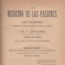 Libros antiguos: DESCURET. LA MEDICINA DE LAS PASIONES, CONSIDERADAS RESPECTO A LAS ENFERMEDADES..., BARCELONA, 1889. Lote 103289731