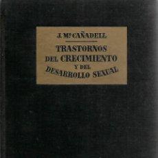 Libros antiguos: TRASTORNOS DEL CRECIMIENTO Y DEL DESARROLLO SEXUAL. J. Mª. CAÑADIELL. JOSÉ JANÉS EDITOR 1949.. Lote 103490283