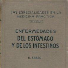 Libros antiguos: ENFERMEDADES DE ESTÓMAGO Y DE LOS INTESTINOS. K. FABER. EDITORIAL LABOR, S.A. 1927.. Lote 103561835
