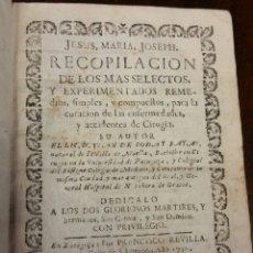 Libros antiguos: RECOPILACIÓN DE LOS REMEDIOS PARA LA CURACIÓN DE ENFERMEDADES DE CIRUGÍA 1730 RODA Y BAYAS. Lote 103766663
