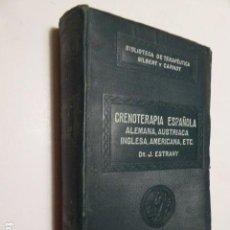 Libros antiguos: CRENOTERAPIA ESPAÑOLA, ALEMANA, INGLESA... DR. J. ESTRANY. SALVAT Y Cª. 780 PP. MONDARIZ, FITERO. Lote 104460075