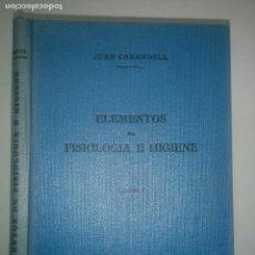 Libros antiguos: ELEMENTOS DE FISIOLOGÍA E HIGIENE 1936 JUAN CARANDELL ED. EL AUTOR. Lote 105098431