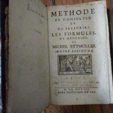 Libros antiguos: MÉTHODE DE CONSULTER ET DE PRESCRIRE LES FORMULES DE MÉDECINE. MICHEL ETTMULLER. 1698. Lote 105983307