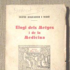 Libros antiguos: ELOGIS DELS METGES I DE LA MEDICINA JAUME AIGUADER I MIRÓ CA 1932 DEDICATÒRIA AUTÒGRAFA. Lote 106591511