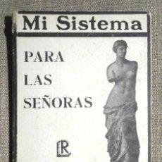 Libros antiguos: MI SISTEMA PARA LAS SEÑORAS J P MULLER LIBRERÍA INTERNACIONAL DE ROMO 100 ILUSTRACIONES, MADRID. Lote 106591611