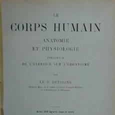 Libros antiguos: (MEDICINA) LE CORPS HUMAIN. ANATOMIE ET PHYSIOLOGIE INFLUENCE DE L'EXERCICE SUR L'ORGANISME - DETT. Lote 107032131