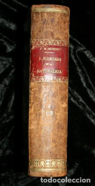 1869 EL REGENERADOR DE LA NATURALEZA - MEDICINA NATURAL - PANACEA UNIVERSAL - 2 TOMOS - RARO MOMBRU (Libros Antiguos, Raros y Curiosos - Ciencias, Manuales y Oficios - Medicina, Farmacia y Salud)
