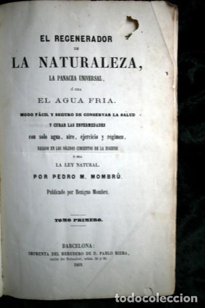 Libros antiguos: 1869 EL REGENERADOR DE LA NATURALEZA - MEDICINA NATURAL - PANACEA UNIVERSAL - 2 Tomos - RARO MOMBRU - Foto 3 - 108385911