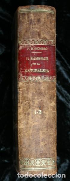 Libros antiguos: 1869 EL REGENERADOR DE LA NATURALEZA - MEDICINA NATURAL - PANACEA UNIVERSAL - 2 Tomos - RARO MOMBRU - Foto 18 - 108385911